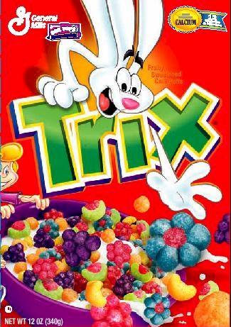Silly rabbit Trix are for kids